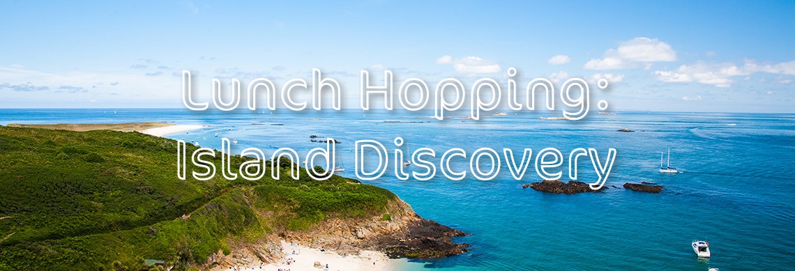 Lunch Hopping: Island Discovery